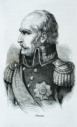 Stock Photo: 1566-699587 History-XIXc - Gebhard Leberecht von Blücher, Fürst von Wahlstatt , December 16, 1742 – September 12, 1819, Graf Count, later elevated to Fürst Prince von Wahlstatt, was a Prussian Generalfeldmarschall field marshal who led his army against Napoleon I at. History-XIXc - Gebhard Leberecht von Blücher, Fürst von Wahlstatt , December 16, 1742 – September 12, 1819, Graf Count, later elevated to Fürst Prince von Wahlstatt, was a Prussian Generalfeldmarschall field marshal who led his army against Nap