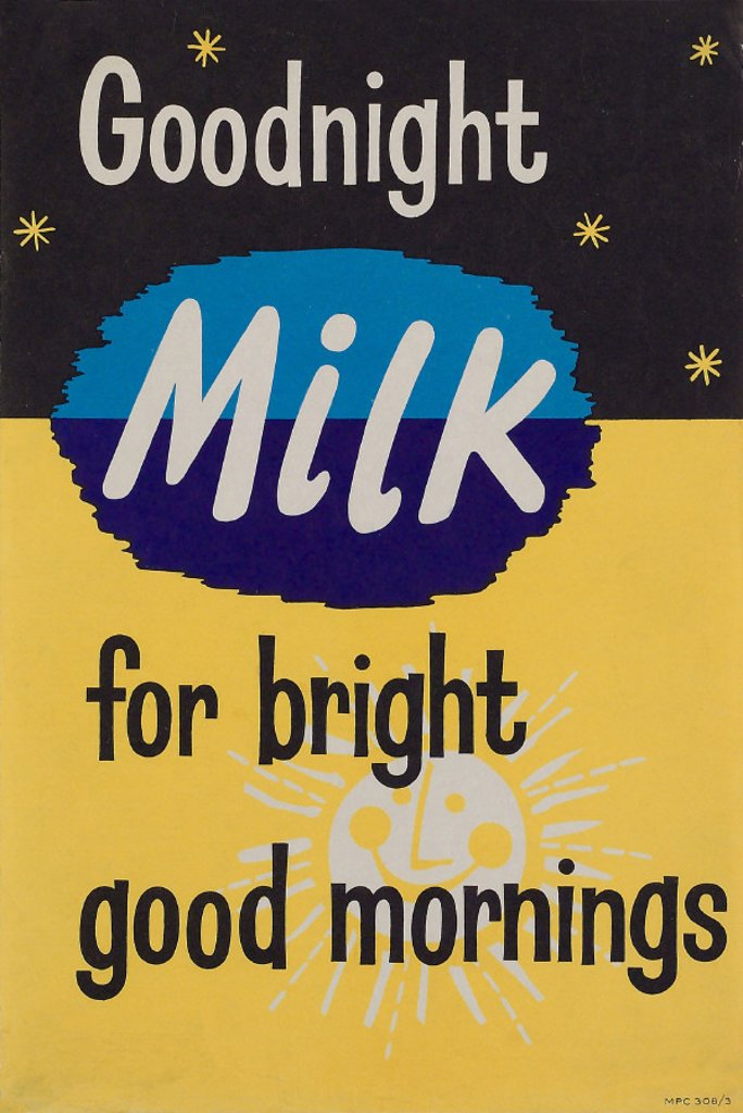 'Goodnight milk for bright good mornings', c 1960s-1970s. : Stock Photo