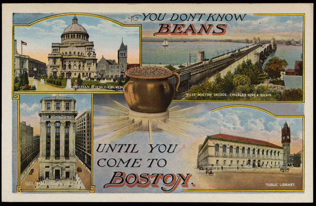 Stock Photo: 1899-11502 Postcard of Promotion for Boston, Massachusetts. ca. 1916, YOU DON'T KNOW BEANS UNTIL YOU COME TO BOSTON. CHRISTIAN SCIENCE CHURCH, WEST BOSTON BRIDGE, CHARLES RIVER BASIN, CITY HALL, PUBLIC LIBRARY.