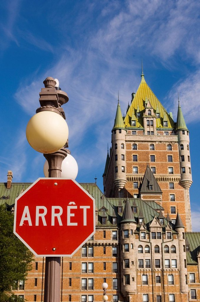 Chateau Frontenac with french language stop sign , Quebec City, from rue Laporte, Quebec, Canada : Stock Photo
