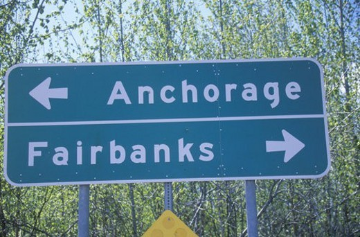 "A sign that reads ""Anchorage/Fairbanks"" : Stock Photo"