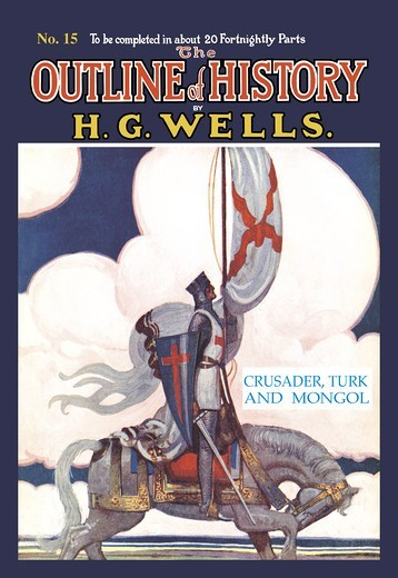 Outline of History by HG Wells, No. 15: Crusader, Turk and Mongol, H.G. Wells Outline of History : Stock Photo