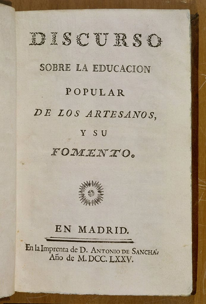 Stock Photo: 4409-17401 DISCURSO DOBRE LA EDUCACION POPULAR DE LOS ARTESANOS Y SU FOMENTO - MADRID 1775. Location: BIBLIOTECA NACIONAL-COLECCION, MADRID, SPAIN.