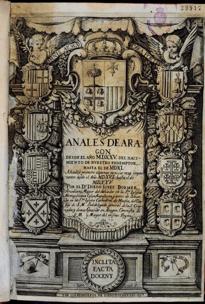 ANALES DEL REINO DE ARAGON DESDE 1525 AL 1540 - PORTADA DE 1697. Author: DORMER DIEGO JOSE. Location: SENADO-BIBLIOTECA-COLECCION, MADRID, SPAIN. : Stock Photo